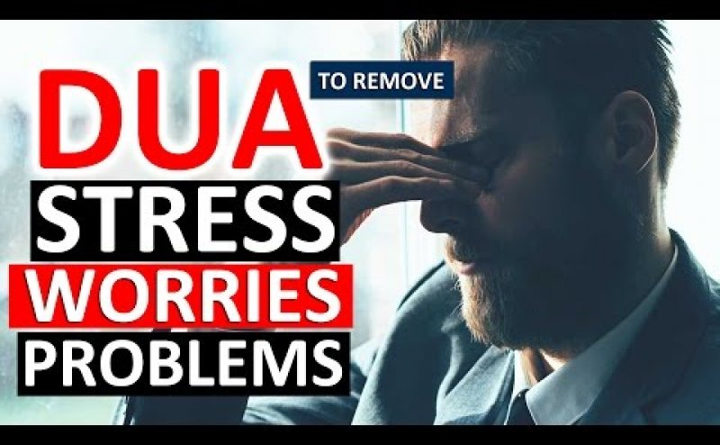 Dua for Stress Worry and Grief MP3 Download