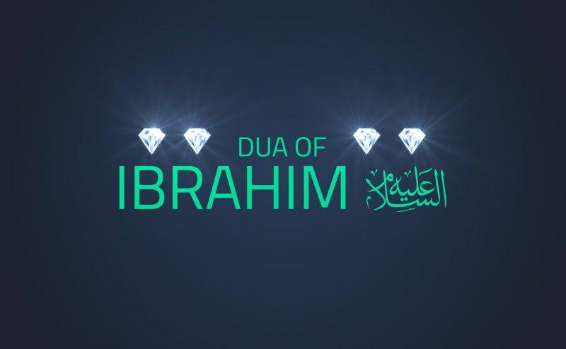 Dua of Prophet Ibrahim