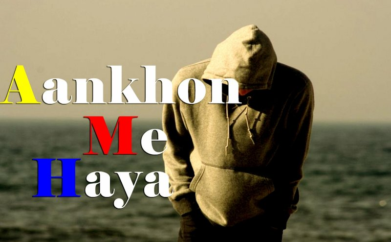 Aankhon Mein Haya