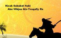 Story of Sahabie Rasool Abu Mihjan Shafi